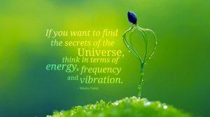 Bewustzijn. Energie. Frequentie. Trillingen.